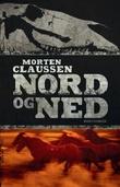 """""""Nord og ned roman"""" av Morten Claussen"""