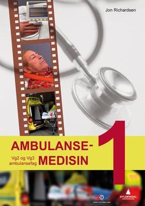 """""""Ambulansemedisin 1 - vg2 og vg3 ambulansefag"""" av Jon Richardsen"""