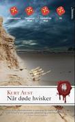 """""""Når døde hvisker - kriminalroman"""" av Kurt Aust"""