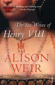 """""""The Six Wives of Henry VIII"""" av Alison Weir"""