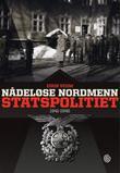 """""""Nådeløse nordmenn statspolitiet 1941-1945"""" av Eirik Veum"""