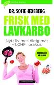 """""""Frisk med lavkarbo - nytt liv med riktig mat"""""""