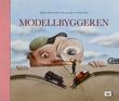 """""""Modellbyggeren"""" av Bjørn Arild Ersland"""