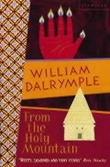 """From the holy mountain - a journey in the shadow of Byzantium"" av William Dalrymple"